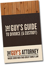 The Guy's Guide to Divorce (& Custody)